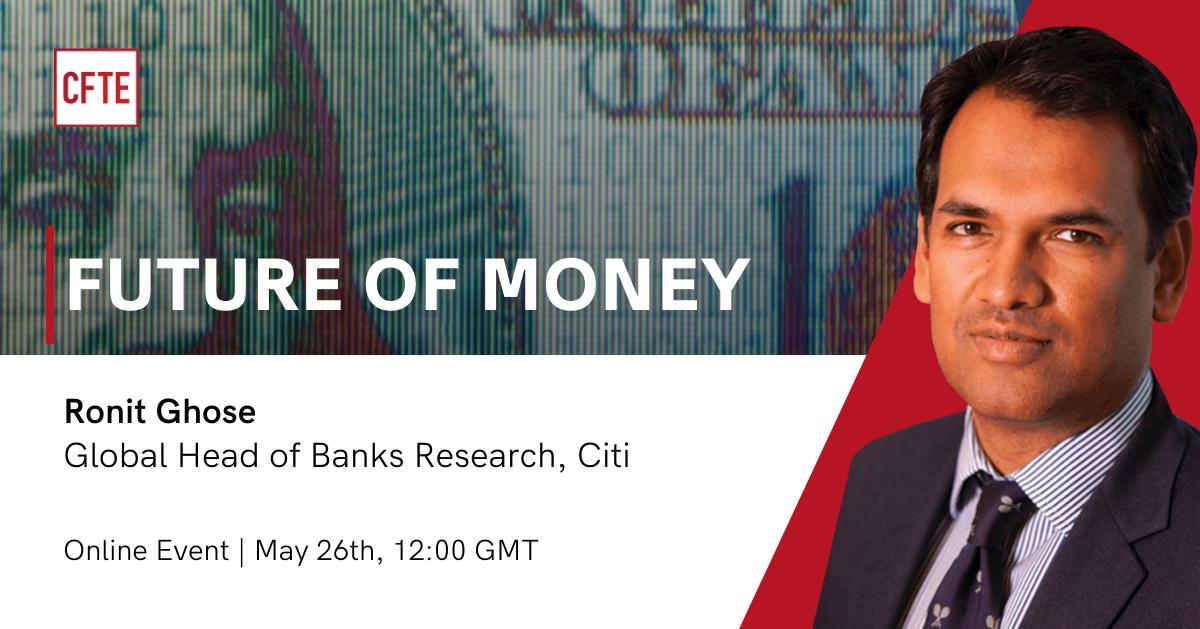 Future of Money - Ronit Ghose, Citi